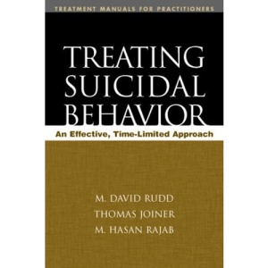 Treating Suicidal Behavior: An Effective Time-Limited Approach (Treatment Manuals for Practitioners)