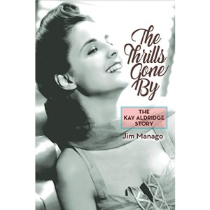 The Thrills Gone By: The Kay Aldridge Story