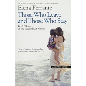 """Those Who Leave and Those Who Stay (The Neapolitan Novels: Thorndike Press Large Print Basic: """"Middle Time"""")"""