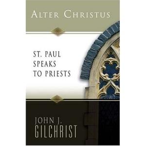 Alter Christus: St Paul Speaks to Priests
