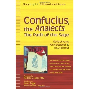 Confucius, the Analects: The Path of the Sage: Selections Annotated & Explained (SkyLight Illuminations)