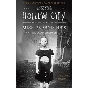 Hollow City: The Second Novel of Miss Peregrine's Children (Miss Peregrine's Peculiar Children): The Second Novel of Miss Peregrine's Peculiar Children: 2