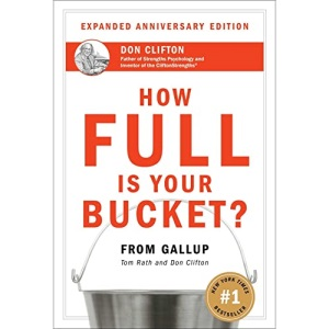 How Full Is Your Bucket: Positive Strategies for Life and Work