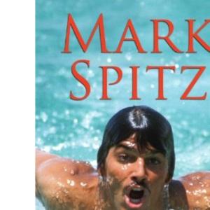 Mark Spitz: The Extraordinary Life of an Olympic Champion