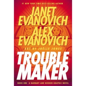 Troublemaker Book 1: A Barnaby and Hooker Graphic Novel (Alex Barnaby Series)