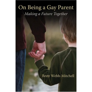 On Being a Gay Parent: Making a Future Together