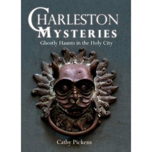 Charleston Mysteries: Ghostly Haunts in the Holy City (Haunted America)