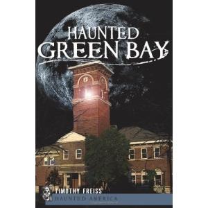 Haunted Green Bay (Haunted America)