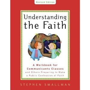UNDERSTANDING THE FAITH ESV VERSION