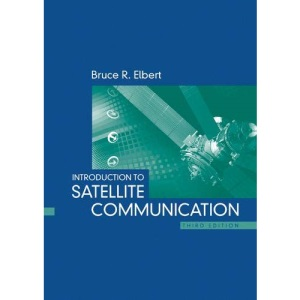 Introduction to Satellite Communications, Third Edition (Artech House Space Applications)