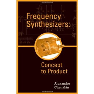 Frequency Synthesizers: Concept to Product (Artech House Microwave Library (Hardcover))