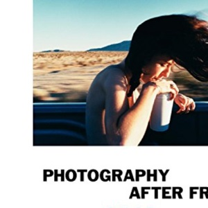Photography After Frank (Aperture Ideas)