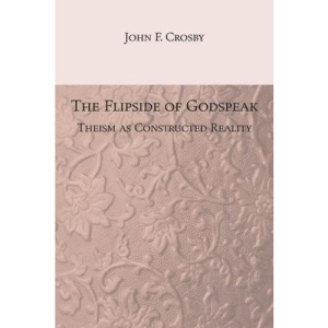The Flipside of Godspeak: Theism as Constructed Reality