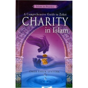 Charity in Islam: A Comprehensive Guide to Zakat (Islam in Practice)
