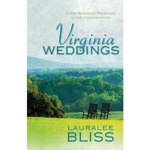Virginia Weddings: Three Romances Persevere in the Commonwealth (Romancing America)