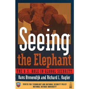 Seeing the Elephant: The U.S. Role in Global Security (National Defense University)