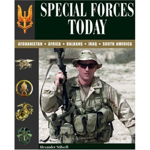 Special Forces Today: Afghanistan, Africa, Balkans, Iraq, South America