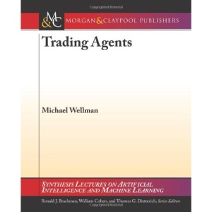 Trading Agents (Synthesis Lectures on Artificial Intelligence and Machine Learning)