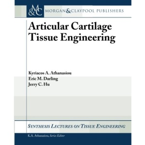 Articular Cartilage Tissue Engineering (Synthesis Lectures on Tissue Engineering)