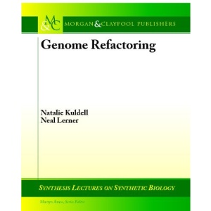 Genome Refactoring (Synthesis Lectures on Synthetic Biology)