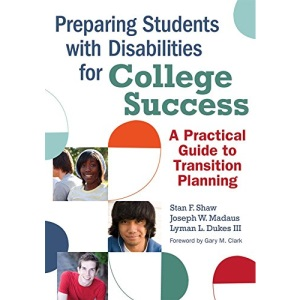 Preparing Students with Disabilities for College: A Practical Guide for Transition