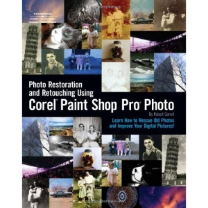 Photo Restoration and Retouching with Corel Paint Shop Pro