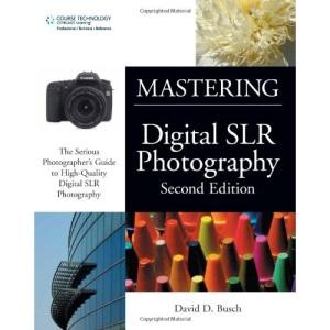 Mastering Digital SLR Photography 2E