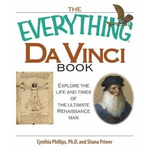 The Everything Da Vinci Book: Explore the Life and Times of the Ultimate Renaissance Man (Everything (History & Travel))
