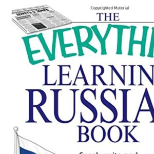 The Everything[registered] Learning Russian Book with CD: Speak, Write and Understand Basic Russian in No Time!: Speak, write, and understand Russian in no time!