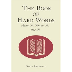 The Book of Hard Words Book of Hard Words: Read It, Know It, Use It Read It, Know It, Use It