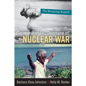 Consequential Damages of Nuclear War: The Rongelap Report