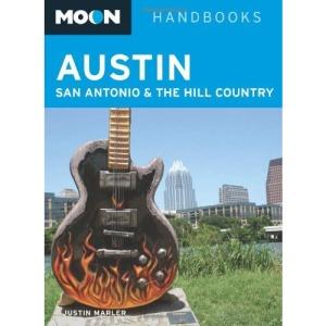 Austin, San Antonio and the Hill Country (Moon Handbooks)