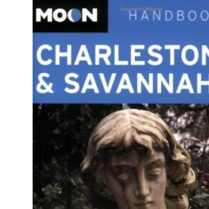 Charleston and Savannah (Moon Handbooks) (Moon Handbooks)