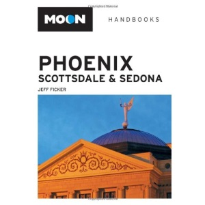 Phoenix, Scottsdale and Sedona (Moon Handbooks)