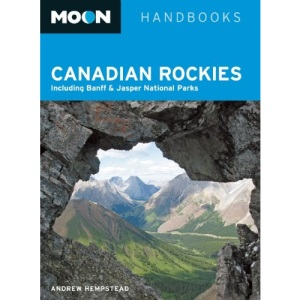 Moon Canadian Rockies (Moon Handbooks Canadian Rockies)