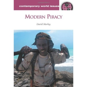 Modern Piracy: A Reference Handbook (Contemporary World Issues)