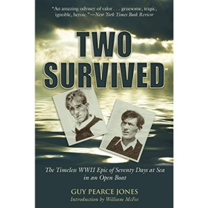 Two Survived: The Timeless WWII Epic of Seventy Days at Sea in an Open Boat