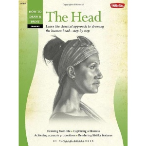 Drawing: The Head - Learn the Classical Approach Step by Step (How to Draw & Paint) (How to Draw and Paint Series)