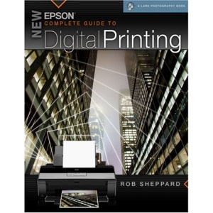 New Epson Complete Guide to Digital Printing (Lark Photography Book)