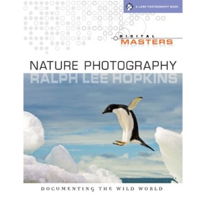 Digital Masters: Nature Photography (A Lark Photography Book)