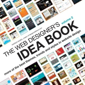 The Web Designer's Idea Book, Volume 2: More of the Best Themes, Trends and Styles in Website Design