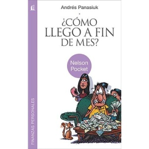 Como Llego A Fin de Mes? = How Do I Make It to the End of the Month? (Nelson Pocket: Finanzas Personales)