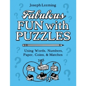 Fabulous Fun with Puzzles: Using Words, Numbers, Paper, Coin and Matches