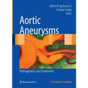 Aortic Aneurysms: Pathogenesis and Treatment (Contemporary Cardiology)