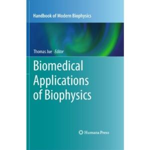 Biomedical Applications of Biophysics: 3 (Handbook of Modern Biophysics)