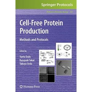 Cell-Free Protein Production: Methods and Protocols: Preliminary Entry 2250 (Methods in Molecular Biology)