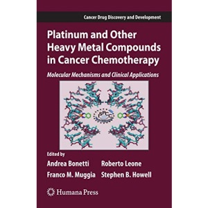 Platinum and Other Heavy Metal Compounds in Cancer Chemotherapy: Molecular Mechanisms and Clinical Applications (Cancer Drug Discovery and Development)