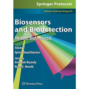 Biosensors and Biodetection: Methods and Protocols Volume 1: Optical-Based Detectors (Methods in Molecular Biology)