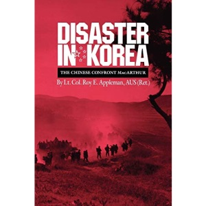 Disaster in Korea: The Chinese Confront MacArthur (Williams-Ford Texas A&M University Military History Series)