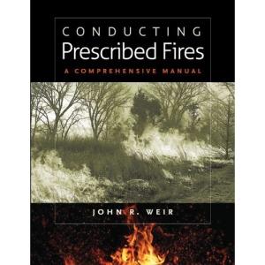 Conducting Prescribed Fires: A Comprehensive Manual